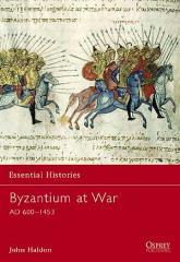 Byzantium at War 600-1453 AD