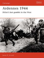 Ardennes 1944 - Hitler's Last Gamble in the West
