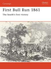 First Bull Run 1861 - The South's First Victory