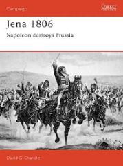 Jena 1806 - Napoleon Destroys Prussia