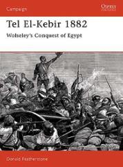 Tel El-Kebir 1882 - Wolseley's Conquest of Egypt