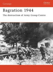 Bagration 1944 - The Destruction of Army Group Center