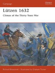 Lutzen 1632 - Climax of the Thirty Years War