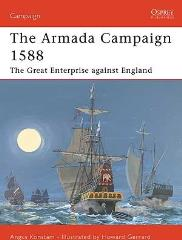 Armada Campaign 1588, The - The Great Enterprise Against England