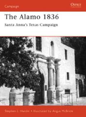 Alamo 1836, The - Santa Anna's Texas Campaign