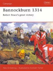 Bannockburn 1314 - Robert Bruce's Great Victory
