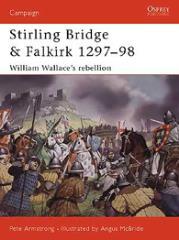 Stirling Bridge & Falkirk 1297-98 - William Wallace's Rebellion