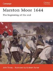 Marston Moor 1644 - The Beginning of the End
