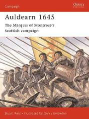 Auldearn 1645 - The Marquis of Montrose's Scottish Campaign