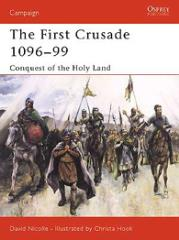 First Crusade 1096-99, The - Conquest of the Holy Land
