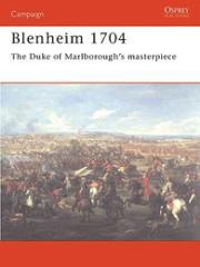 Blenheim 1704 - The Duke of Marlborough's Masterpiece