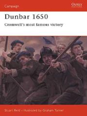 Dunbar 1650 - Cromwell's Most Famous Victory