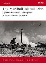 Marshall Islands 1944, The - Operation Flintlock, The Capture of Kwajalein and Eniwetok