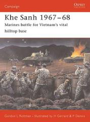 Khe Sanh 1967-68 - Marines Battle for Vietnam's Vital Hilltop Base