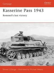 Kasserine Pass 1943 - Rommel's Last Victory