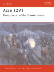 Acre 1291 - Bloody Sunset of the Crusader States