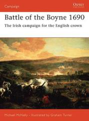 Battle of the Boyne 1690 - The Irish Campaign for the English Crown