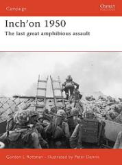 Inch'on 1950 - The Last Great Amphibious Assault
