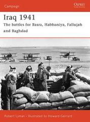 Iraq 1941 - The Battles for Basra, Habbaniya, Falluja and Baghdad