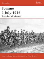 Somme 1 July 1916 - Tragedy and Triumph