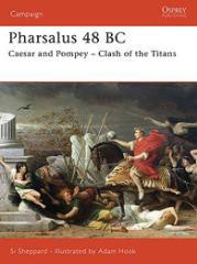 Pharsalus 48 BC - Caesar and Pompey - Clash of the Titans