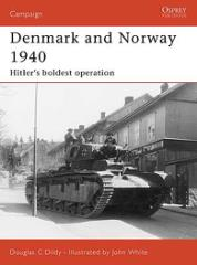 Denmark and Norway 1940 - Hitler's Boldest Operation