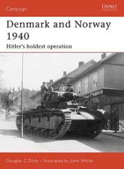 Denmark and Norway 1940 - Hitler's Boldest Operation