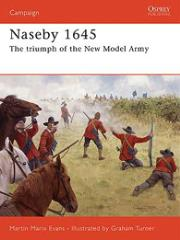 Naseby 1645 - The Triumph of the New Model Army