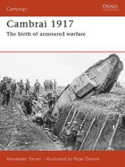 Cambrai 1917 - The Birth of Armored Warfare