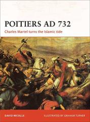 Poitiers AD 732 - Charles Martel Turns the Islamic Tide