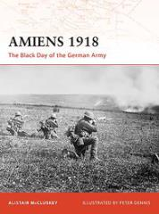 Amiens 1918 - The Black Day of the German Army
