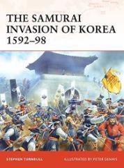Samurai Invasion of Korea 1592-98, The