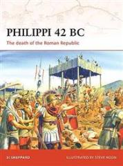 Philippi 42 BC - The Death of the Roman Republic