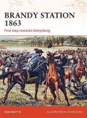 Brandy Station 1863 - First Steps Towards Gettysburg