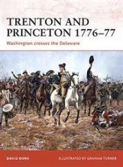 Trenton and Princeton 1776-77 - Washington Crosses the Delaware