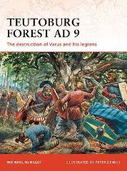Teutoburg Forest AD 9 - The Destruction of Varsus and His Legions