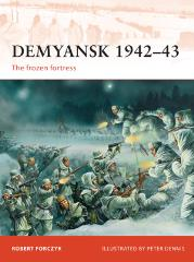Demyansk 1942-43 - The Frozen Fortress