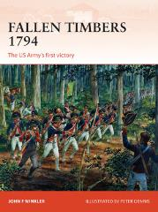Fallen Timbers 1794 - The US Army's First Victory