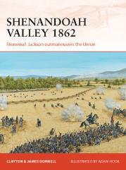Shenandoah Valley 1862 - Stonewall Jackson Outmaneuvers the Union