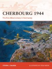 Cherbourg 1944 - The First Allied Victory in Normandy