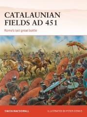 Catalaunian Fields AD 451 - Rome's Last Great Battle