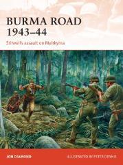 Burma Road 1943-44 - Stilwell's Assault on Myitkyina