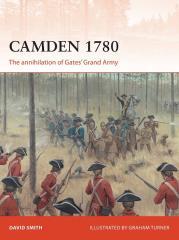 Camden 1780 - The Annihilation of Gates' Grand Army