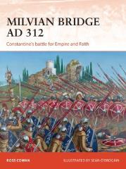 Milvian Bridge AD 312 - Constantine's Battle for Empire and Faith