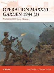 Operation Market-Garden 1944 (3) - The British XXX Corps Missions