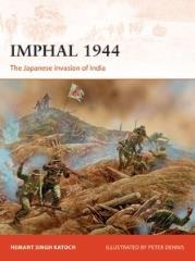 Imphal 1944 - The Japanese Invasion of India