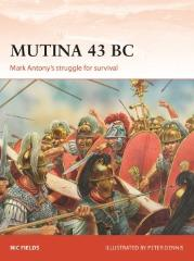 Mutina 43 BC - Mark Anthony's Struggle for Survival