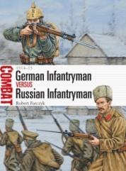 German Infantryman vs. Russian Infantryman 1914-1915