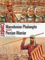 Macedonian Phalangite vs Persian Warrior - Alexander Confronts the Achaemenids, 334-331 BC