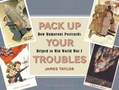 Pack Up Your Troubles - How Humorous Postcards Helped to Win WWI
